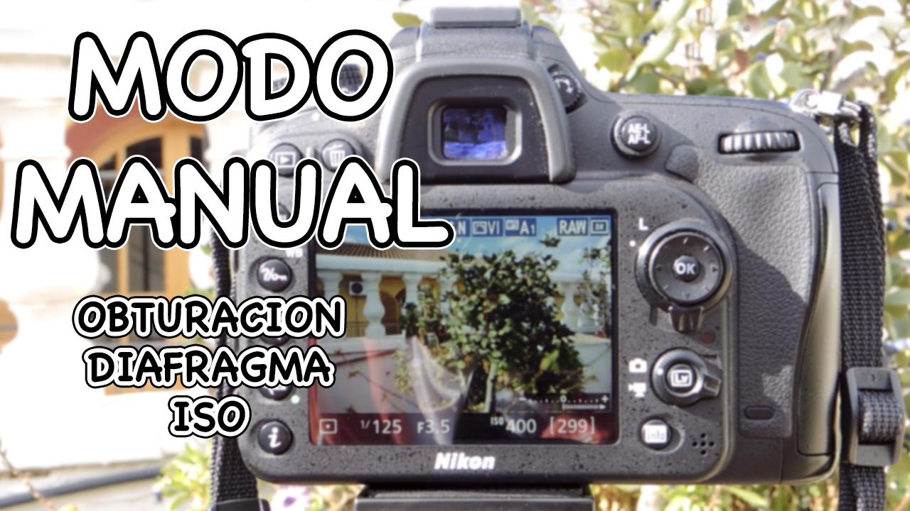 Articulo sobre como usar el modo manual de tu cámara réflex